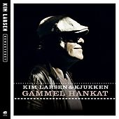 Play & Download Gammel Hankat by Kim Larsen | Napster