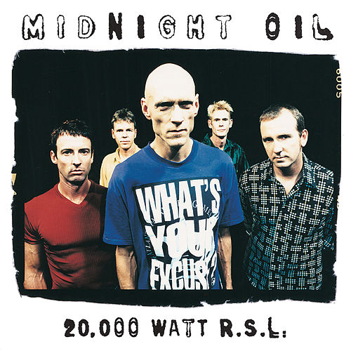 Play & Download 20000 Watt RSL - The Midnight Oil Collection by Midnight Oil | Napster