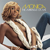 Play & Download The Makings Of Me by Monica | Napster