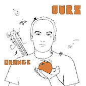 Orange by Ours