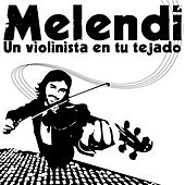 Play & Download Un Violinista En Tu Tejado by Melendi | Napster