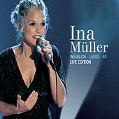 Play & Download Weiblich. Ledig. 40. - Live Edition by Ina Müller | Napster