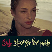 Play & Download Stronger Than Pride by Sade | Napster