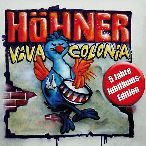 Play & Download Viva Colonia (5 Jahre Jubiläums Edition) by Höhner | Napster