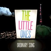Ordinary Song by The Little Ones