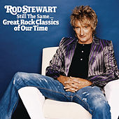 Still The Same... Great Rock Classics Of Our Time by Rod Stewart