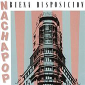 Buena Disposicion by Nacha Pop