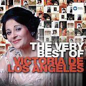 The Very Best of Victoria de los Angeles by Victoria De Los Angeles
