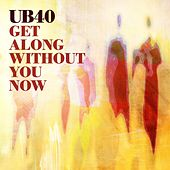 Get Along Without You Now by UB40