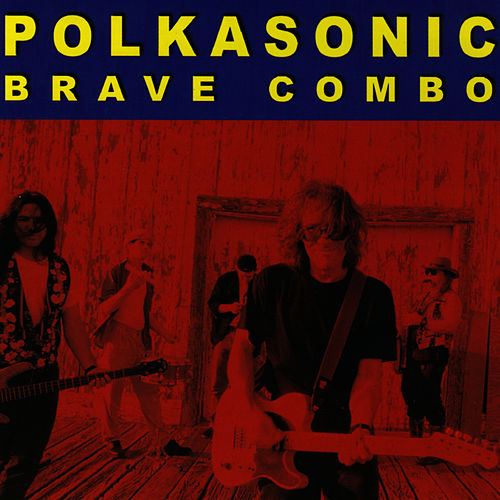 Play & Download Polkasonic by Brave Combo | Napster