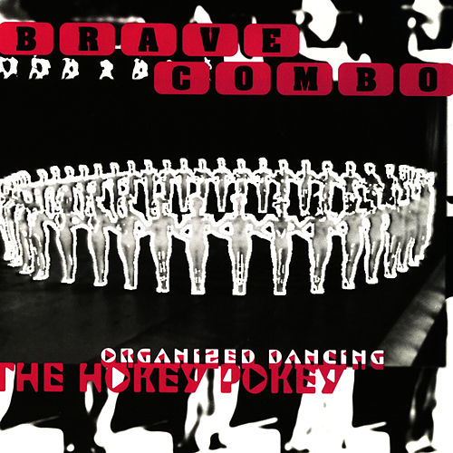 The Hokey Pokey-Organized Dancing by Brave Combo