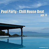 Play & Download Pool Party: Chill House Beat, Vol. 2 by Various Artists | Napster