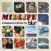Midlife: A Beginner's Guide To Blur von Blur