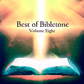 Play & Download Best of Bibletone, Vol. 8 by Various Artists | Napster