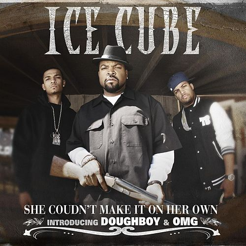 Play & Download She Couldn't Make It On Her Own by Ice Cube | Napster