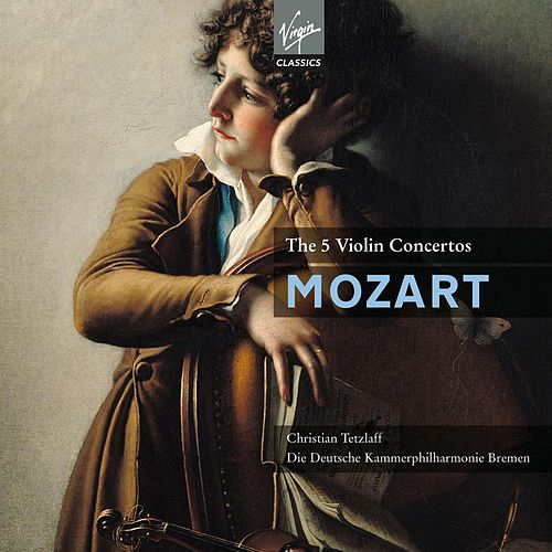 Play & Download Mozart: The 5 Violin Concertos by Die Deutsche Kammerphilharmonie Bremen | Napster