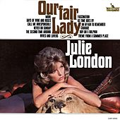 Play & Download Our Fair Lady by Julie London | Napster