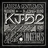 Play & Download Dangerous by KJ-52 | Napster