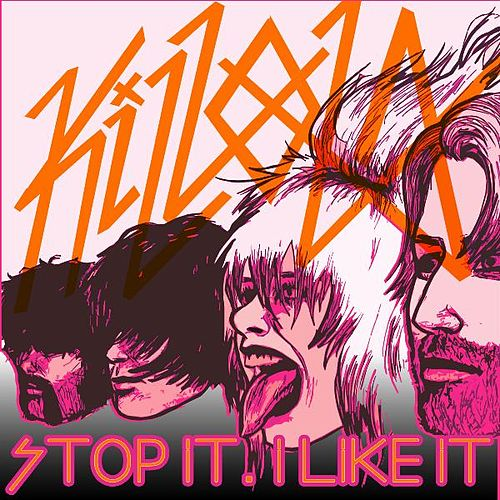 Play & Download Stop It, I Like It - Single by Killola | Napster