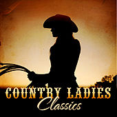 Country Ladies Classics by Various Artists