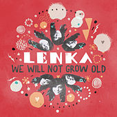 Play & Download We Will Not Grow Old by Lenka | Napster