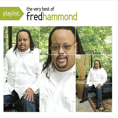 Play & Download Playlist: The Very Best of Fred Hammond by Fred Hammond | Napster