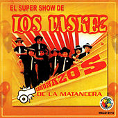 Play & Download Canonazos de la Matancera by El Super Show De Los Vaskez | Napster