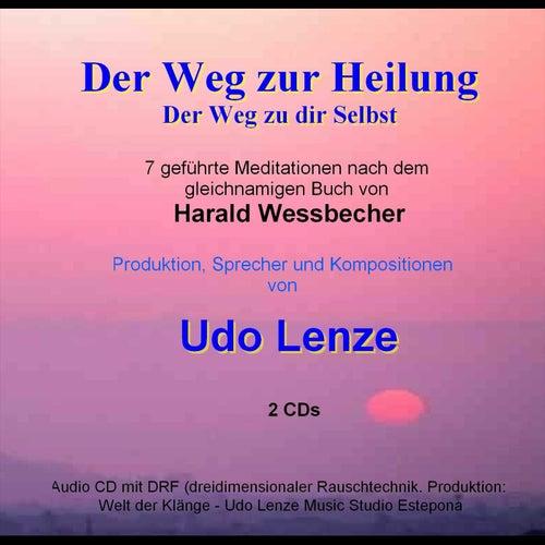 Der Weg zur Heilung - Der Weg zu dir selbst by Udo Lenze