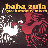 Play & Download Gecekondu Remixes by Baba Zula | Napster