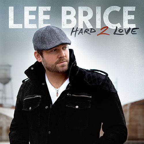 Play & Download Hard 2 Love by Lee Brice | Napster