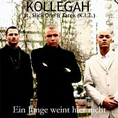 Play & Download Ein Junge weint hier nicht feat. Slick One & Tarek (K.I.Z.) by Kollegah | Napster
