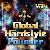 Play & Download Global Hardstyle Pounder, Vol. 1 (Best of Hardstyle, 100% Hardbass and Ultimate Top Jumpstyle Tunes) by Various Artists | Napster