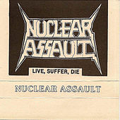 Live Suffer Die by Nuclear Assault