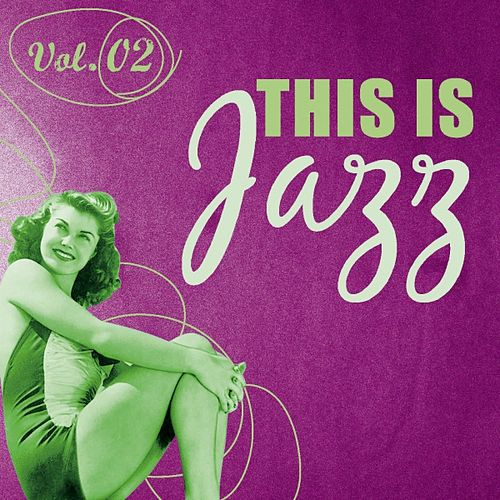 Play & Download This Is Jazz (Vol. 2) by Various Artists | Napster