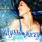 Play & Download Gush - Single by Alyssa Jacey | Napster