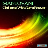 Play & Download Christmas With Gems Forever by Mantovani | Napster