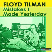 Play & Download Mistakes I Made Yesterday by Floyd Tillman | Napster