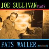 Joe Sullivan Plays Fats Waller by Joe Sullivan