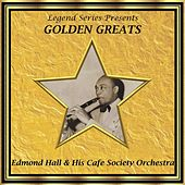 Play & Download Legend Series Presents Golden Greats - Edmond Hall and His Cafe Society by Edmond Hall | Napster