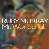 Play & Download Mr. Wonderful by Ruby Murray | Napster