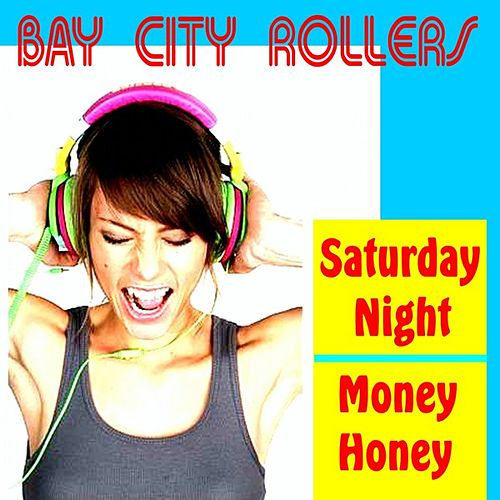 Play & Download Saturday Night by Bay City Rollers | Napster