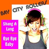 Play & Download Shang-a-Lang by Bay City Rollers | Napster