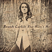 That Wasn't Me von Brandi Carlile