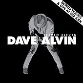 Eleven Eleven Bonus Tracks & Live at The Ark by Dave Alvin