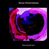 Play & Download Temptation by Roman Miroshnichenko | Napster