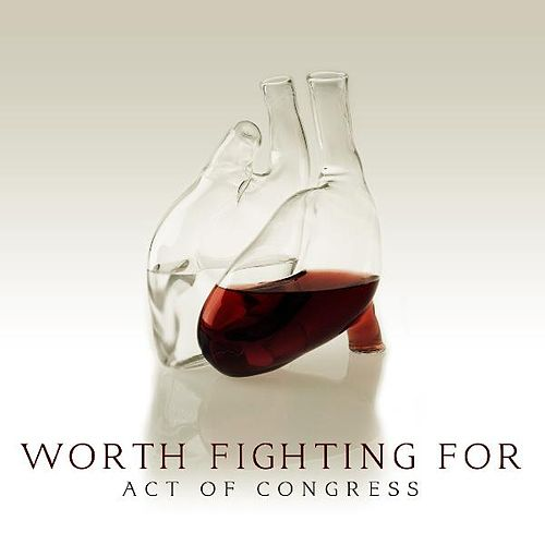 Play & Download Worth Fighting for by Act of Congress | Napster