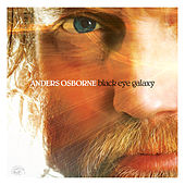 Play & Download Black Eye Galaxy by Anders Osborne | Napster