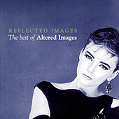 Reflected Images - The Best Of Altered Images by Altered Images
