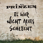 Play & Download Es war nicht alles schlecht by Die Prinzen | Napster