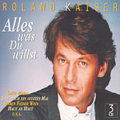 Play & Download Alles was Du willst by Roland Kaiser | Napster